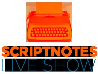 Scriptnotes Live Show